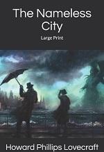 La Cité sans nom, H. P. Lovecraft (1921) (The Nameless City)