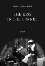 Le Baiser dans un tunnel (1899) The Kiss in the Tunnel George Albert Smith